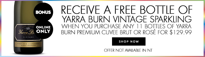Purchase 11 bottles of Yarra Burn Premium Cuvee Brut or Rose for $129.99 and receive a free bottle of Yarra Burn Vintage Sparkling