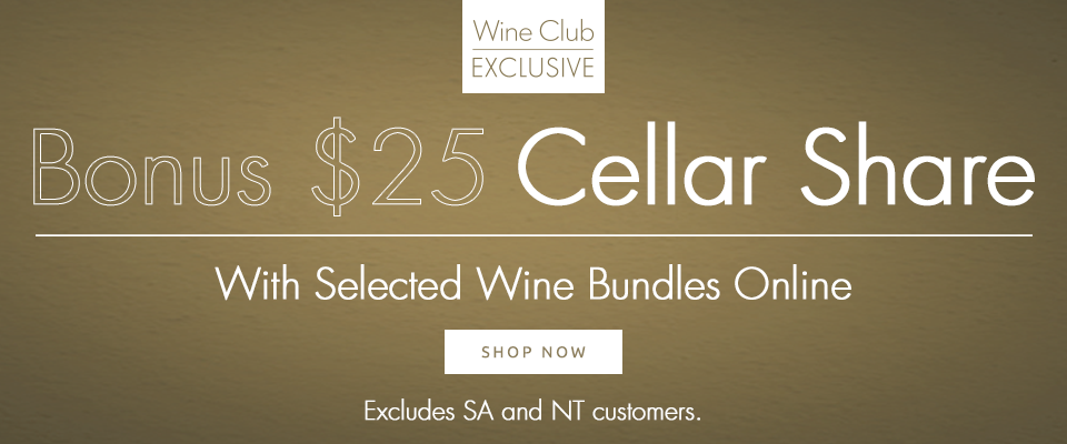 Bonus $25 Cellar Share with selected wine bundles online - Shop Now